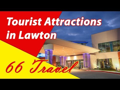 List 8 Tourist Attractions in Lawton, Oklahoma | Travel to United States