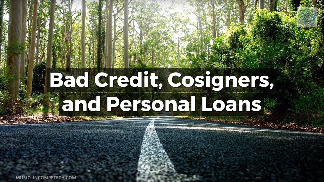 Bad Credit Personal Loan With Cosigner >> Bad Credit Cosigners And Personal Loans