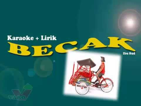 Becak - Ibu Sud (Karaoke+Lirik+No Vocal)