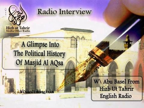 Radio Interview Abu Basel A  Glimpse Into the Islamic Political History Of Masjid Al Aqsa