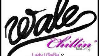 Wale- Chillin Remix (Official) feat. S.B. Roqks & Lady GaGa