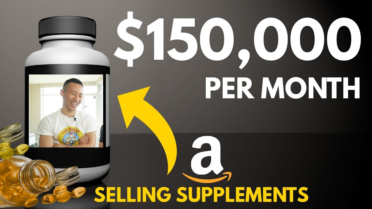 How He Makes $150,000 month on Amazon Selling Supplements