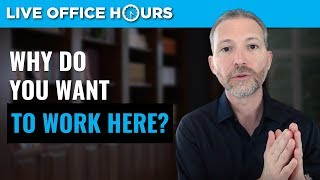 Why Do You Want to Work Here? Common Job Interview Questions: Live Office Hours: Andrew LaCivita