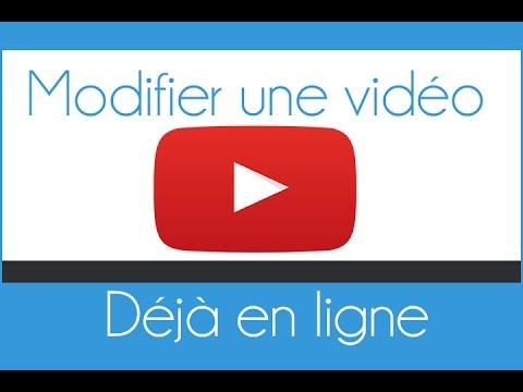 Comment modifier une vidéo Youtube déjà en ligne
