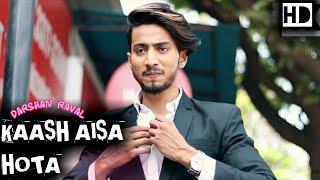 Kaash Aisa bhi Hota - Darshan Raval l faisu, Bhavisha l Official music video l Hit Song 2020