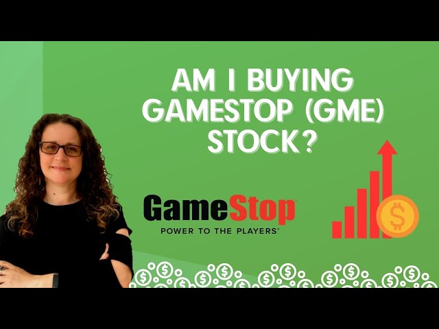 Am I Buying GameStop (GME) Stock? Should You Be Buying GameStop (GME)? (Buying Stocks)