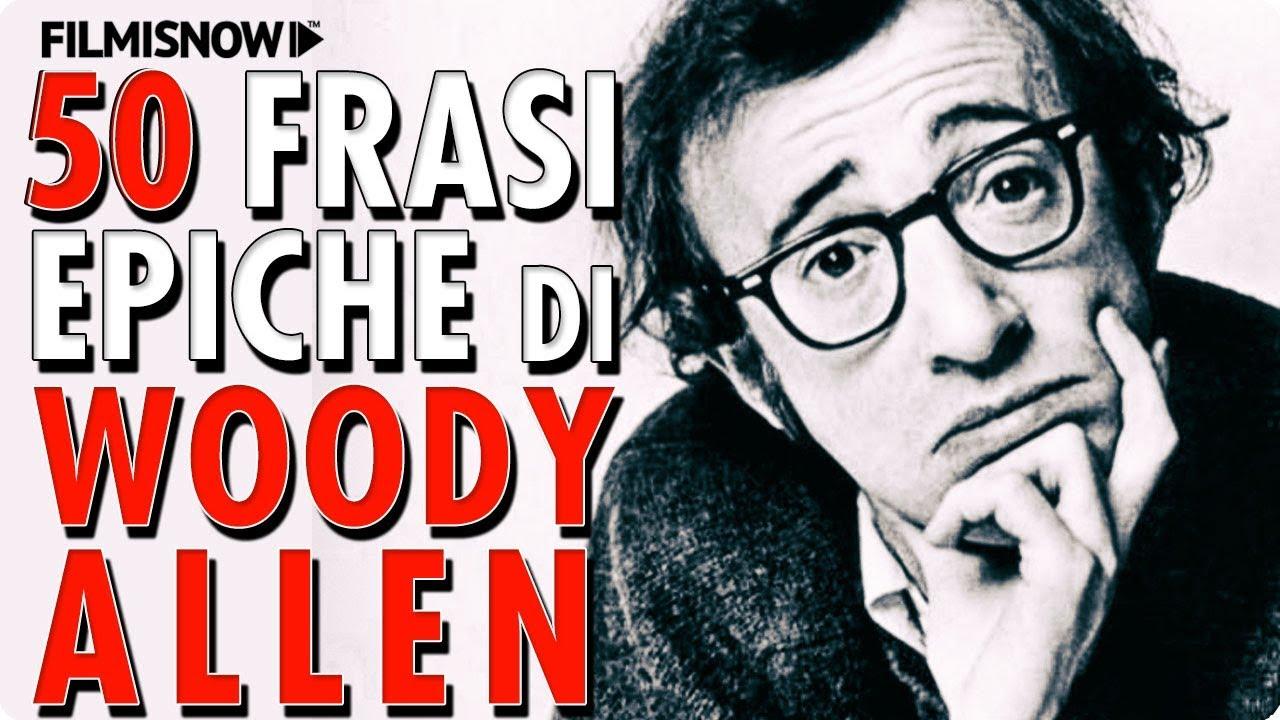 Woody Allen 50 Frasi Epiche Youtube