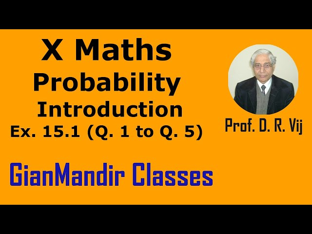 X Maths | Probability | Introduction | Ex. 15.1 (Q. 1 to Q. 5) by Sumit Sir