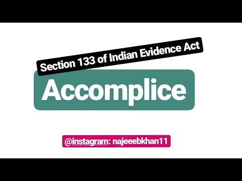 Accomplice: Sec. 133 of Indian Evidence Act