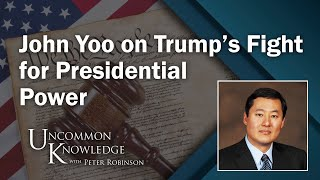 "Defending the ""Defender in Chief"": John Yoo on Trump's Fight for Presidential Power"