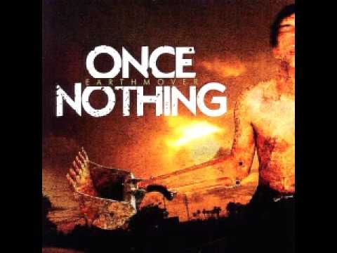 ONCE NOTHING -
