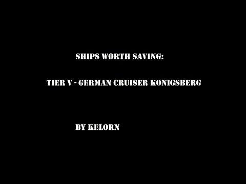 Ships Worth Saving: Konigsberg