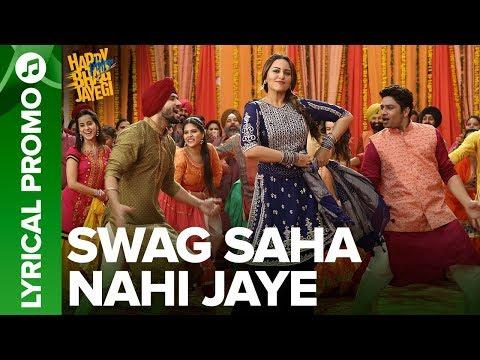 Swag Saha Nahi Jaye | Lyrical Promo 01 | Happy Phirr Bhag Jayegi | Sonakshi Sinha