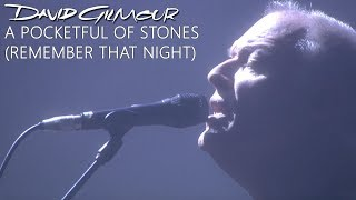 David Gilmour - A Pocketful Of Stones (Remember That Night)