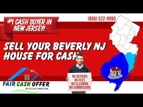 Sell My House Fast Beverly NJ – 856-522-0990 – We Buy Houses Beverly NJ