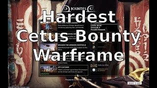 Hardest Cetus Bounty Warframe