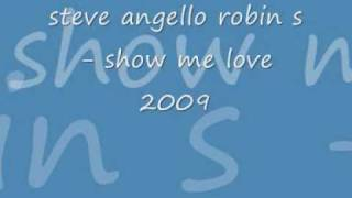 steve angello & robin s - show me love 2009 remix HQ