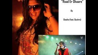 """""""Road er Dhaare"""" By Bissho Feat Bushra Jabeen"""