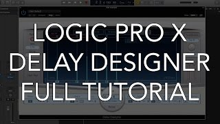 Logic Pro X - Delay Designer FULL TUTORIAL