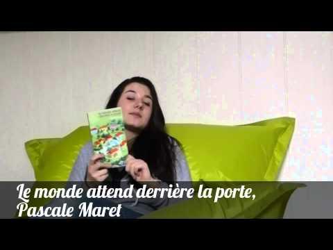 Le Monde Attend Derrière La Porte, Pascale  Maret