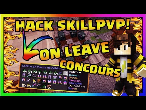 ON M'A HACK SUR SKILLPVP! ON LEAVE = BIG CONCOURS! SPACE, CREEPS, METE..!