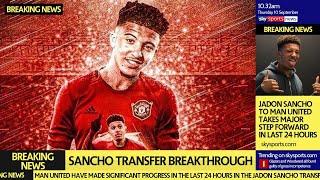 Sancho Transfer close | Man United's Breakthrough