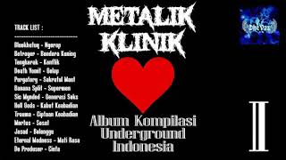 Metalik Klinik 1 (1997)  - FULL ALBUM ( Lagu Underground Indonesia )