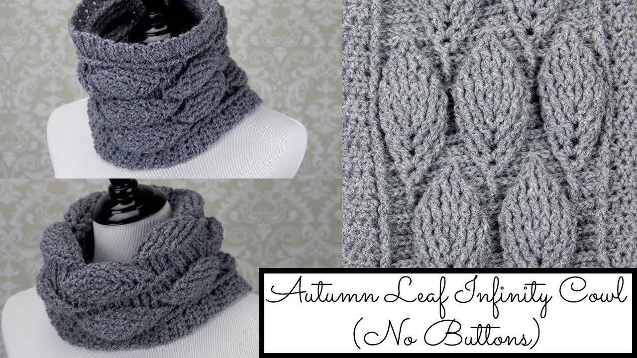Autumn Leaf Infinity Cowl No Buttons Youtube