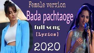Asees Kaur Bada pachtaoge full song [ Lyrics] Female version |Nora Fatehi, B Praak