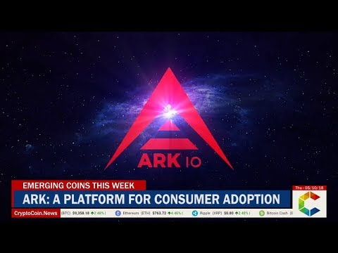 Emerging Coins This Week: Ark, A Platform For Consumer Adoption