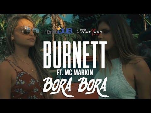 Burnett feat. Mc Markin - Bora Bora (VídeoClipe Oficial)
