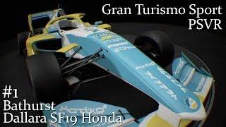 Gran Turismo Sport PSVR Gameplay #1 (Bathurst -Daytime- Dallara SF19 Honda)