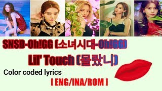 Snsd-oh!gg 소녀시대-oh!gg - Lil' Touch 몰랐니 Color Coded S Eng Ina Rom  Terjemahan Indonesia