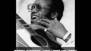 BOBBY WOMACK- HOW I MISS YOU BABY