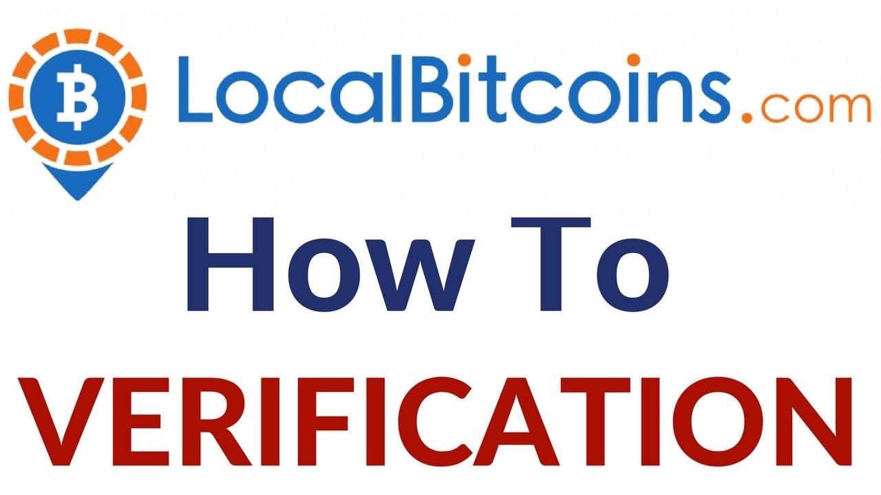 cum să vă verificați identitatea pe localbitcoins o opton opțiuni binare recenzii