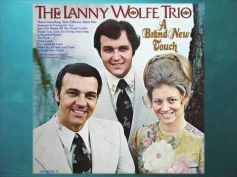 THANK YOU LORD FOR GIVING YOUR SONG TO ME  The Lanny Wolfe Trio