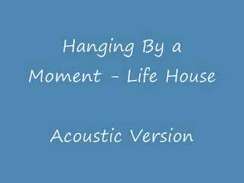 Hanging By A Moment (Acoustic Version) - Lifehouse