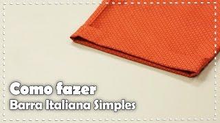 COMO FAZER BARRA DE CALÇA ITALIANA SIMPLES