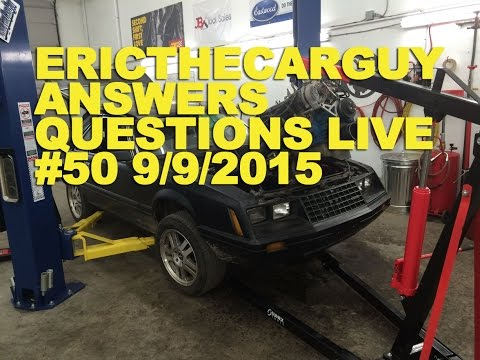 EricTheCarGuy Answers Questions Live #50 9/9/2015