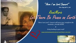 "SPOTLIGHT ~ Let There be Peace on Earth ~ RenéMarie ""Here I am Lord"" Concert - Easter April 12"