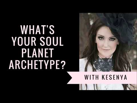 What is your Soul Planet Archetype?  w/ Kesenya!