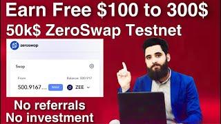 Earn Free 100$ to 3000$||50,000$ ZeroSwap Testnet Airdrop|| Earn Free Cryptocurrency