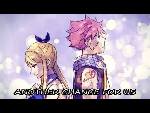 NaLu: ''Another Chance For Us'' part 6