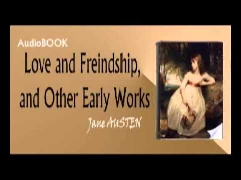 Love & Freindship, and Other Early Works Audiobook Jane AUSTEN