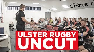 Ulster Rugby Uncut Episode 1