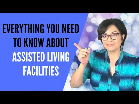 ASSISTED LIVING BASICS (Everything You Need To Know About Assisted Living Facilities)