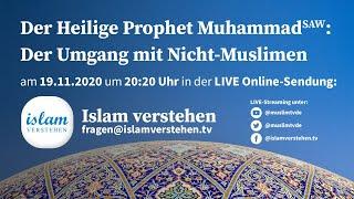 Islam Verstehen - Der Prophet Muhammad (saw) - Der Umgang mit Nicht-Muslimen