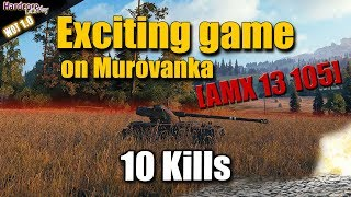 WOT: AMX 13 105, exciting game on Murovanka, WORLD OF TANKS