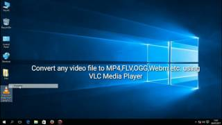 How to convert any video to mp4 flv ogg webm wmv etc with VLC Media Player