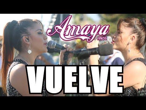 VUELVE - AMAYA HNOS (EN VIVO 2018)